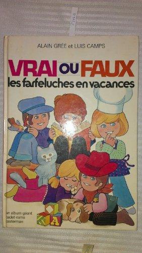 Vrai ou faux, les Farfeluches en vacances par  Alain Grée, Luis Camps