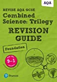 Revise AQA GCSE Combined Science: Trilogy Foundation Revision Guide: (with free online edition) (Revise AQA GCSE Science 16)