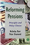 Barr, N: Reforming Pensions: Principles and Policy Choices - Nicholas Barr, Peter Diamond