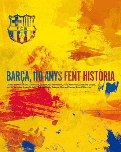 Barça, 110 anys fent història (FORA DE COL·LECCIO)
