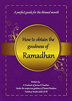 How To Obtain the Goodness of Ramadan by [Jamea Al Kauthar, Taalibah]
