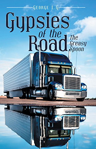 Gypsies of the Road: The Greasy Spoon (English Edition) (Rig-trailer Big)