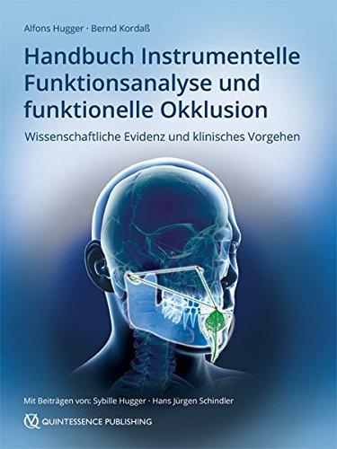 Handbuch Instrumentelle Funktionsanalyse und funktionelle Okklusion: Wissenschaftliche Evidenz und klinisches Vorgehen