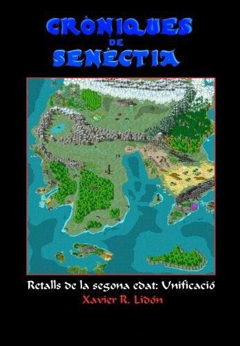 Cròniques de Senèctia: Retalls de la Segona Edad: Unificació (Catalan Edition)