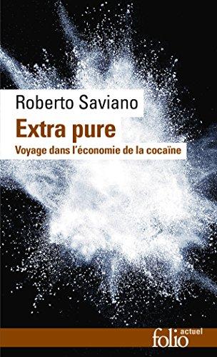 Extra pure: Voyage dans l'économie de la cocaïne par Roberto Saviano