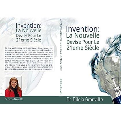 Invention: la Nouvelle Devise Pour le Vingt et 21eme siècle