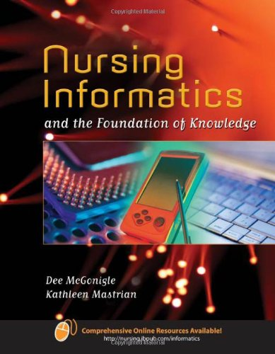 Nursing Informatics: And the Foundation of Knowledge