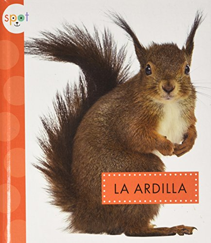La Ardilla (Squirrels) (Spot Animales del patio) por Wendy Strobel Dieker