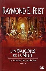 La Guerre des ténèbres, tome 1 : Les Faucons de la Nuit