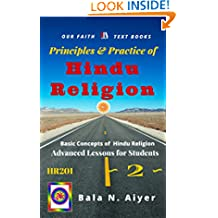 Principles and Practice of Hindu Religion: Lessons on the Traditions and Philosophy of Hindu Religion for Students (Basic Concepts of Hindu Religion Book 2)