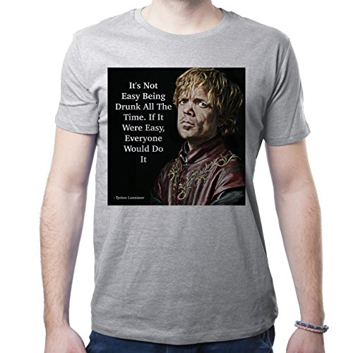 Tyrion Lannister Game Of Thrones Quote It's Not Easy Being Drunk All The Time Herren T-Shirt Grau