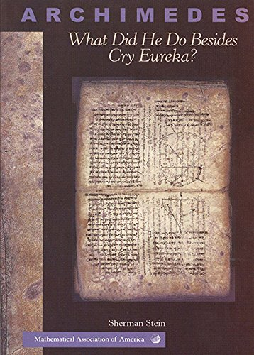 Archimedes Paperback: What Did He Do Beside Cry Eureka? (Classroom Resource Materials)