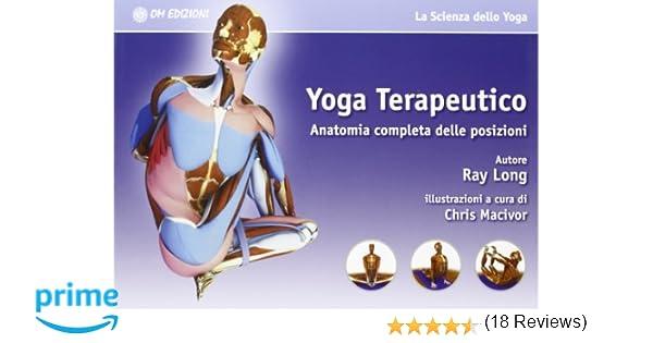 Ufficio Disegno Yoga : Yoga terapeutico. anatomia completa delle posizioni: amazon.it: ray