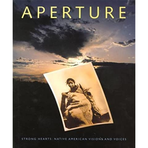 Strong Hearts: Native American Visions and Voices (Aperture Magazine) by Paul Strand (1996-03-01)