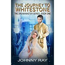 THE JOURNEY TO WHITESTONE, A PARANORMAL ROMANCE (THE DREAM MASTER SERIES Book 1)