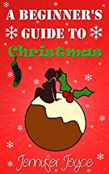 A Beginner's Guide To Christmas: A festive short story