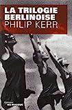 trilogie berlinoise (La) | Kerr, Philip (1956-....). Auteur