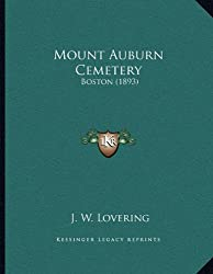 Mount Auburn Cemetery: Boston (1893)