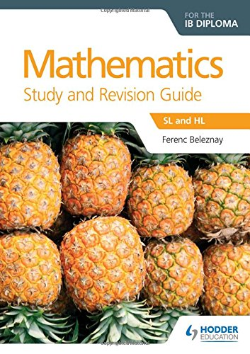 Mathematics for the IB Diploma Study and Revision Guide: SL and HL (Study & Revision Guide)