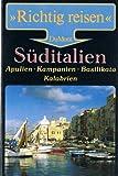 Süditalien. Richtig reisen. Kampanien, Apulien, Basilikata, Kalabrien - Eva Gründel