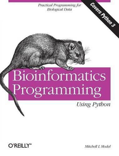 Bioinformatics Programming Using Python (Animal Guide)