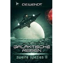 Galaktische Reisen 4: Zweite Spezies - Teil 2