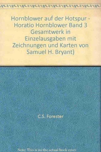 Hornblower auf der Hotspur - Horatio Hornblower Band 3 Gesamtwerk in Einzelausgaben mit Zeichnungen und Karten von Samuel H. Bryant)