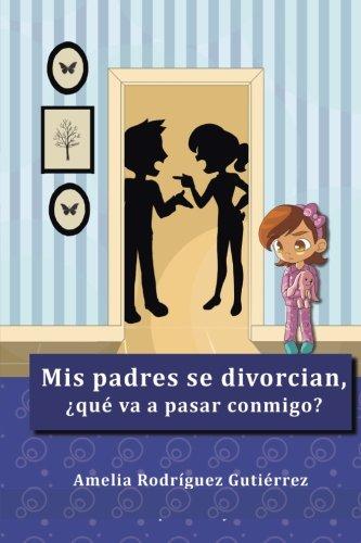Portada del libro Mis padres se divorcian ¿que va a pasar conmigo?