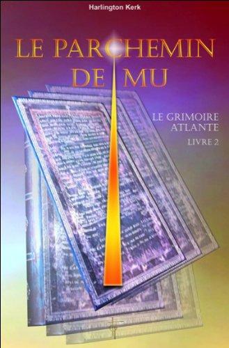 Le Parchemin de Mu - Le grimoire Atlante - Livre 2