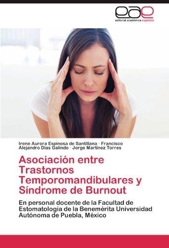 Asociacion Entre Trastornos Temporomandibulares y Sindrome de Burnout por Irene Aurora Espinosa De Santillana