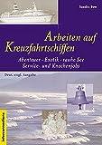 Arbeiten auf Kreuzfahrtschiffen: Abenteuer, Exotik, rauhe See, Service- und...