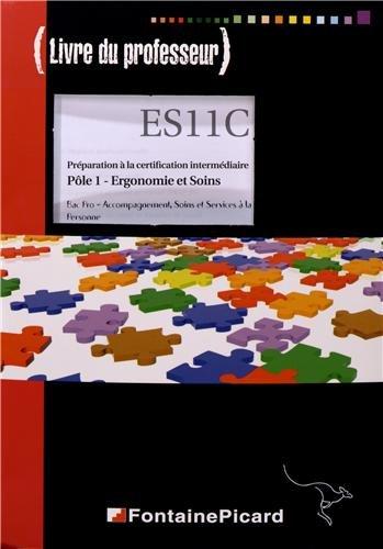 Préparation à la certification intermédiaire Pôle 1 Ergonomie et Soins Bac Pro ASSP : Livre du professeur
