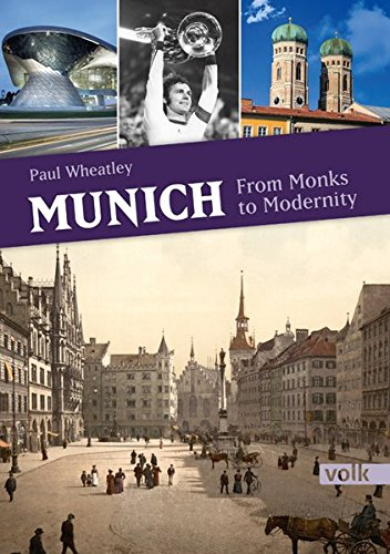 Munich: From Monks to Modernity