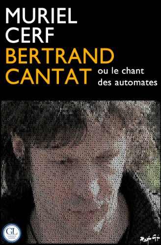 Bertrand Cantat ou le chant des automate...