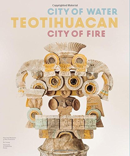 Teotihuacan: City of Water, City of Fire -