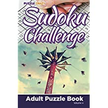 Sudoku Challenge: Adult Puzzle Book Volume 4