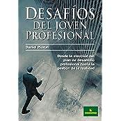 Desafíos del joven profesional: Desde la elección del plan de desarrollo hasta la gestión de la realidad (Spanish Edition)