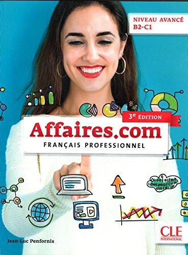 Affaires.com - Niveau avanc B2-C1 - Livre de l'lve - 3me dition