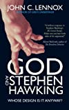 God and Stephen Hawking: Whose Design is it Anyway? by John C. Lennox (2011-01-21)