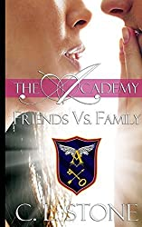 Friends vs. Family: Volume 3 (The Academy) by C L Stone (2014-06-30)