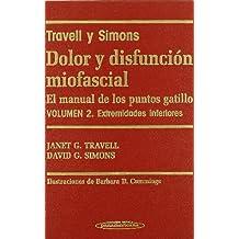 Dolor y Disfunción Miofascial. El manual de los puntos gatillo.  2 Volúmenes.