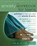 The Anxiety Workbook For Teens: Activities to Help You Deal With Anxiety & Worry (An Instant Help Book for Teens)
