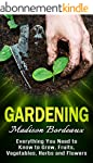 Gardening: Everything You Need To Kno...