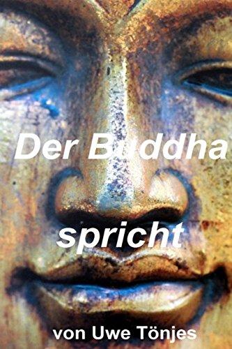 Der Buddha spricht: Seine Lehren im Gedicht