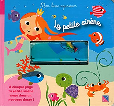 La petite sirène - Mon livre-aquarium