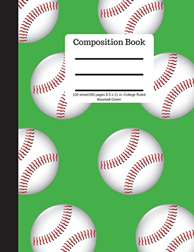 Composition Book 100 sheet/200 pages 8.5 x 11 in.-College Ruled Baseball-Green:   Baseball Writing Notebook   Soft Cover por Goddess Book Press