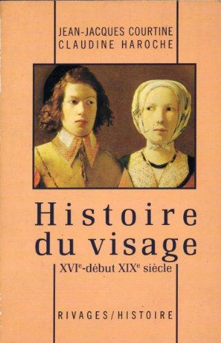 Histoire du visage XVIe début XIXe siècle