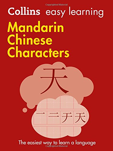 Collins Easy Learning Mandarin Chinese Characters: Trusted Support for Learning