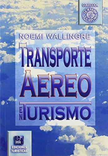Transporte Aereo En Tourismo/air Transportaion In Tourism (Temas de Tourismo) por Noemi Wallingre