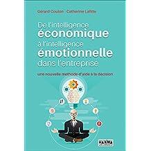 De l'intelligence économique à l'intelligence émotionnelle: Une nouvelle méthode d'aide à la décision